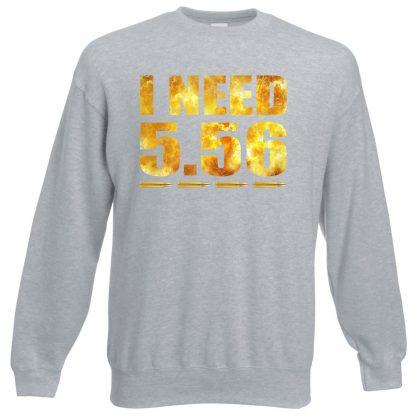 I NEED 5.56 Sweatshirt - Grey, 3XL