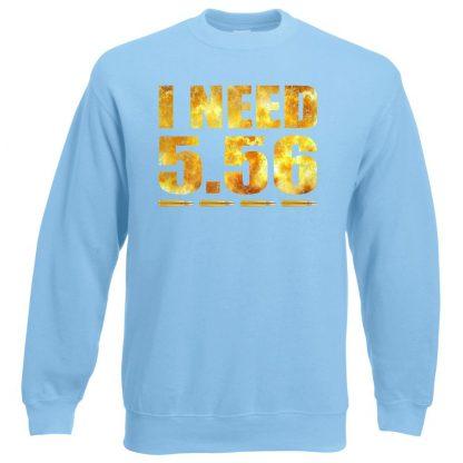 I NEED 5.56 Sweatshirt - Sky Blue, 2XL