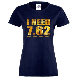 Ladies I NEED 7.62 T-Shirt - Navy, 18