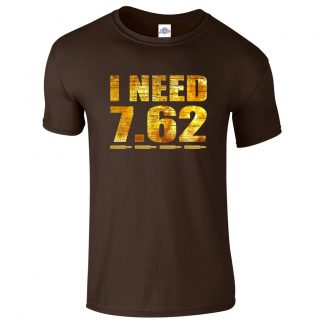 Mens I NEED 7.62 T-Shirt - Dark Chocolate, 2XL