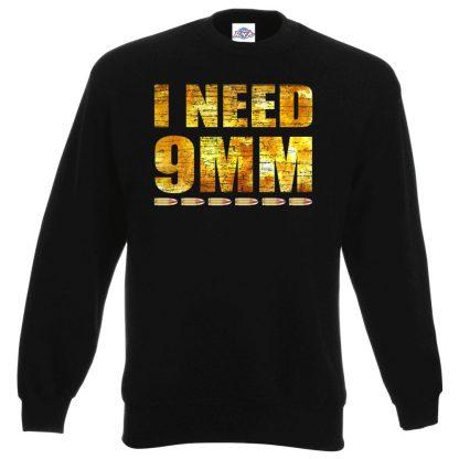 I NEED 9MM Sweatshirt - Black, 3XL