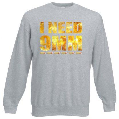 I NEED 9MM Sweatshirt - Grey, 3XL