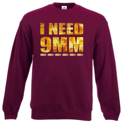 I NEED 9MM Sweatshirt - Maroon, 2XL