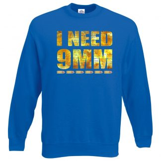 I NEED 9MM Sweatshirt - Royal Blue, 2XL