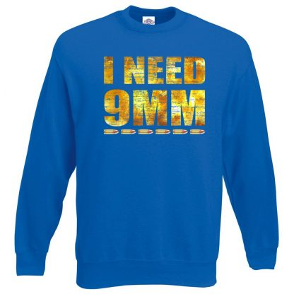 I NEED 9MM Sweatshirt - Royal Blue, 2XL