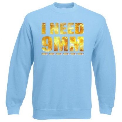 I NEED 9MM Sweatshirt - Sky Blue, 2XL